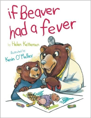 Helen Ketteman - If Beaver Had A Fever