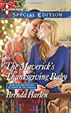 img - for The Maverick's Thanksgiving Baby (Harlequin Special Edition\Montana Mavericks: Rust Creek Cowboys) book / textbook / text book