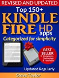 img - for Top 150+ Kindle Fire HD Apps. Categorized for Simplicity (Updated Regularly) book / textbook / text book