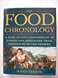 The Food Chronology: A Food Lover's Compendium of Events and Anecdotes, from Pre (0805033890) by James Trager