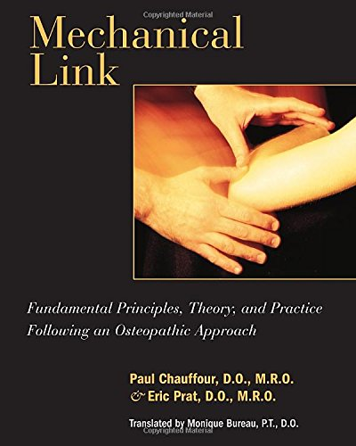 Mechanical Link: Fundamental Principles, Theory, and Practice Following an Osteopathic Approach: Fundamental Principles, Theory and Practice in Osteopathy