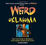 img - for Weird Oklahoma: Your Travel Guide to Oklahoma's Local Legends and Best Kept Secrets book / textbook / text book