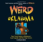 Weird Oklahoma: Your Travel Guide to...