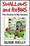 Swallows & Robins: The Guests In My G...