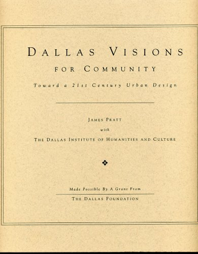 Dallas Visions for Community: Toward a 21st Century Urban Design