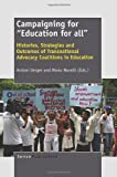 img - for Campaigning for Education for All: Histories, Strategies and Outcomes of Transnational Advocacy Coalitions in Education book / textbook / text book