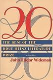 20: Twenty Best Of Drue Heinz Literature Prize (Pitt Drue Heinz Lit Prize) (0822958155) by Wideman, John Edgar