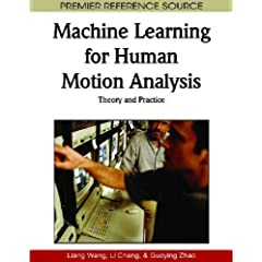 Machine Learning for Human Motion Analysis: Theory and Practice
