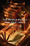 Image of The World as Will and Idea - Vol II