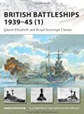British Battleships 1939-45 (1): Queen Elizabeth and Royal Sovereign Classes (New Vanguard, Band 154)