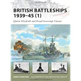British Battleships 1939-45 (1): Queen Elizabeth and Royal Sovereign Classes (New Vanguard)by Angus Konstam