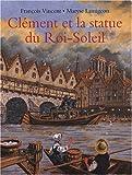 """Afficher """"Clément et la statue du Roi-Soleil"""""""