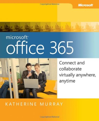 Microsoft Office 365: Connect and Collaborate Virtually Anywhere, Anytime PDF
