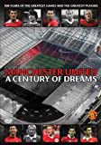 Manchester United: A Century Of Dreams [DVD]