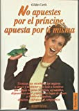 img - for No Apuestes Por el Principe, Apuesta Por Ti Misma book / textbook / text book