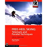 Free-Heel Skiing: Telemark and Parallel Techniques for All Conditions (Mountaineers Outdoor Expert) ~ Paul Parker