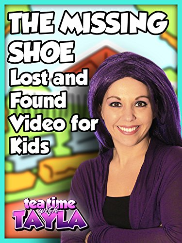 Tea Time with Tayla: The Missing Shoe, Lost and Found Video for Kids