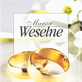 Marsze Weselne - Wedding Marches
