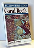 Peterson Field Guide(R) to Coral Reefs of the Caribbean & Florida (Peterson Field Guide Series) (0395469392) by Kaplan, Eugene H.