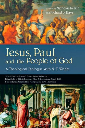 Jesus, Paul and the People of God: A Theological Dialogue with N. T. Wright, Nicholas Perrin, ed.