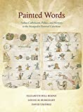 img - for Painted Words: Nahua Catholicism, Politics, and Memory in the Atzaqualco Pictorial Catechism (Dumbarton Oaks Pre-Columbian Art and Archaeology Studies Series) book / textbook / text book