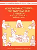 img - for Year Round Activities for Two-Year-Old Children (Preschool Curriculum Activities Library, Unit I) by Coletta Anthony J. Coletta Kathleen Margie Tuohy Jordan (1986-01-01) Paperback book / textbook / text book