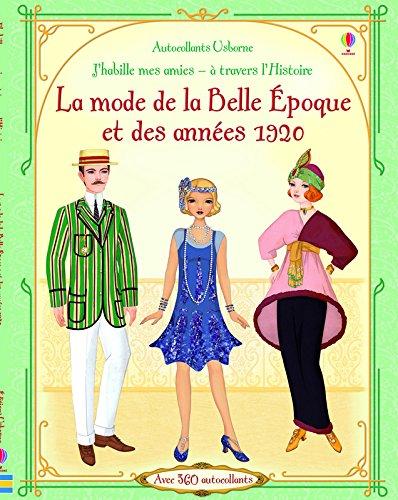 La mode de la Belle Epoque et des années 1920 (J'habille mes amies)