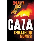 Gaza: Beneath the Bombsby Sharyn Lock