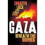 Gaza: Beneath the Bombsby Sharyn Lock