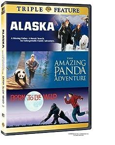 Born to Be Wild / Alaska / The Amazing Panda Adventure