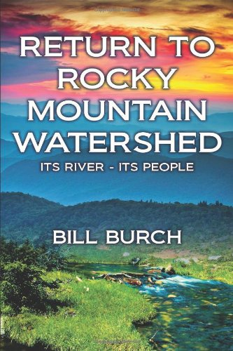 Return To Rocky Mountain Watershed: Its River - Its People