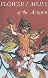 Flower Fairies of the Autumn (0216898706) by Barker, Cicely Mary