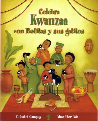 Celebra Kwanzaa con Botitas y sus gatitos / Celebrate Kwanzaa with Boots and Her Kittens (Cuentos Para Celebrar) (Spanish Edition)