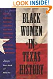 Black Women in Texas History (Centennial Series of the Association of Former Students, Texas A&M University)
