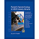 Plunkett's Nanotechnology &Mems; Industry Almanac 2010: Nanotechnology &MEMS; Industry Market Research, Statistics, Trends &Leading; Companies (Plunkett's Nanotechnology &Mems; Industry Almanac)