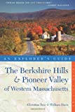 Explorers Guide Berkshire Hills & Pioneer Valley of Western Massachusetts (Third Edition)  (Explorers Complete)
