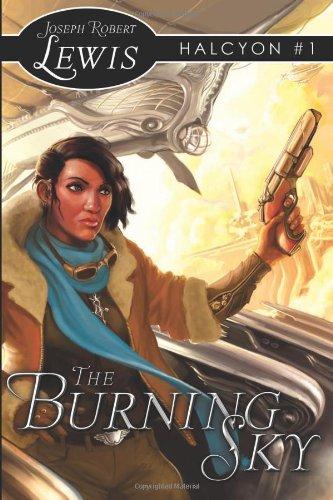 The Burning Sky: Halcyon #1: A Steampunk Fantasy
