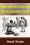The Adventures of Huckleberry Finn (Illustrated) (Tom Sawyer & Huckleberry Finn Book 2)