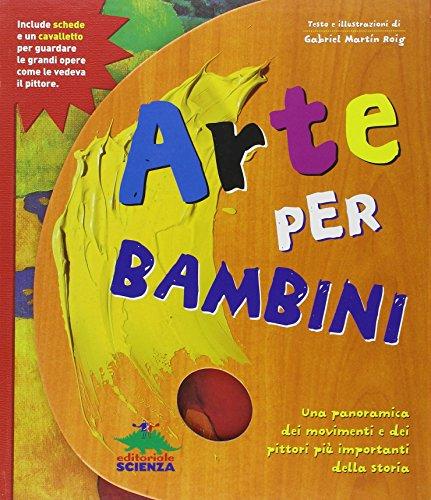 Arte per bambini. Con gadget