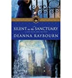 Deanna Raybourn Silent in the Sanctuary: A Lady Julia Grey Mystery Raybourn, Deanna ( Author ) Jan-01-2008 Paperback
