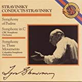 Stravinsky Conducts Stravinsky: Symphony of Psalms; Symphony in C; Symphony in Three Movements