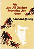 We Are All Children Searching for Love: A Collection of Poems and Photographs (0883960249) by Nimoy, Leonard
