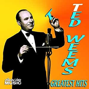 Amazon.com: Ted Weems: Ted Weems - Greatest Hits: Music