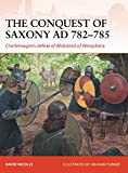 The Conquest of Saxony 782-785 AD: Charlemagne's defeat of Widukind of Westphalia (Campaign)