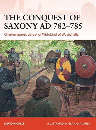 David Nicolle - The Conquest of Saxony 782-785 AD: Charlemagne's defeat of Widukind of Westphalia (Campaign)