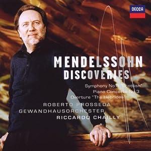 """""""Mendelssohn Discoveries"""" : Concerto pour piano n° 3 - Ouverture """"Les Hébrides"""" - Symphonie n°3 """"Ecossaise"""""""