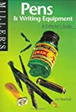 Miller's Pens and Writing Equipment: A Collector's Guide (The collector's guide)