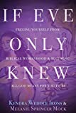 If Eve Only Knew: Freeing Yourself from Biblical Womanhood and Becoming All God Means for You to Be