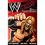 WWE: Heroes: Rise of the Firstbornby Keith Champagne