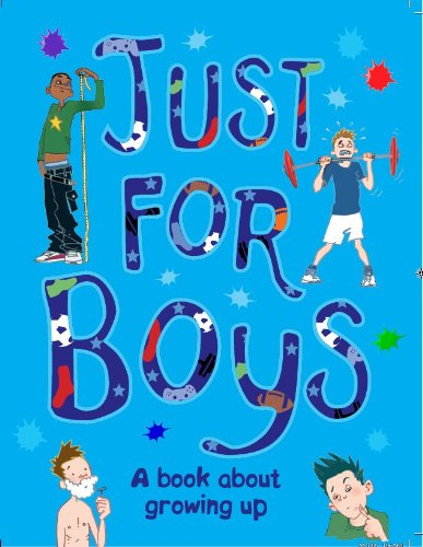 Just For Boys: A Book About Growing Up, by Parragon Books